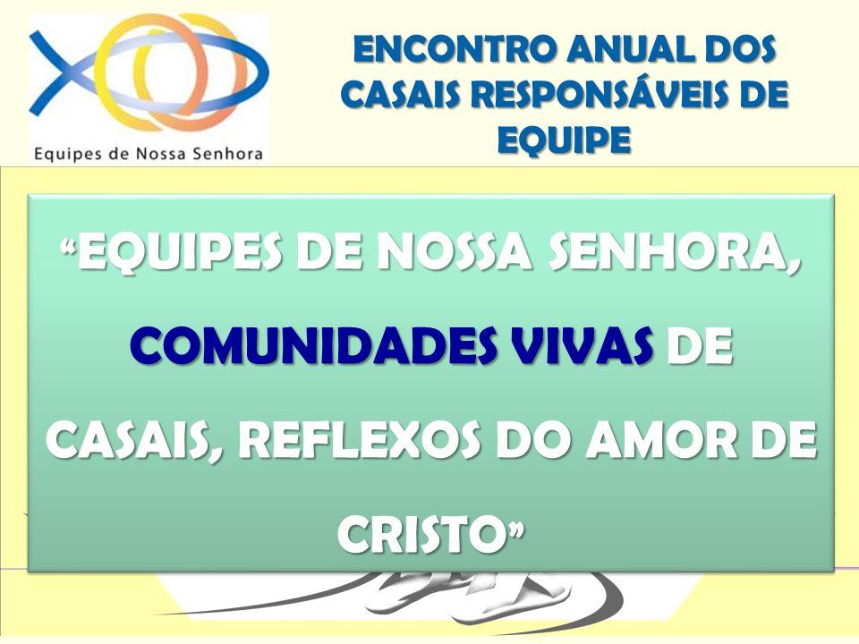 ENCONTRO ANUAL DOS CASAIS RESPONSÁVEIS DE EQUIPE FORMAÇÃO PARA AMAR E SERVIR COMO JESUS TEMA