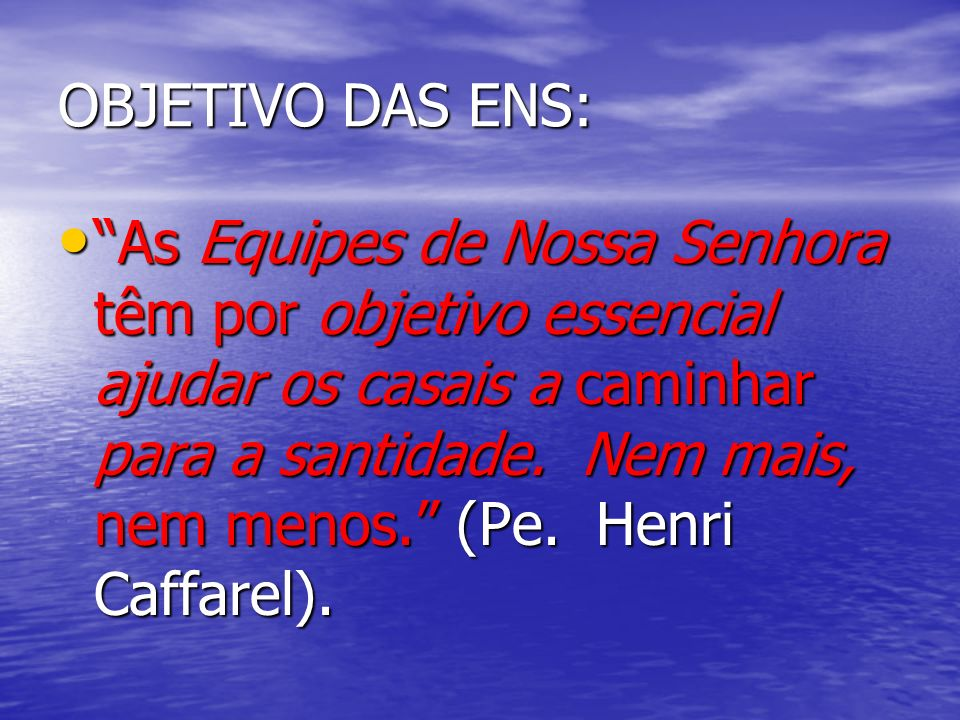 4 PRINCIPAIS METAS DA PF: 1.FAZER DA FAMÍLIA UMA COMUNIDADE CRISTÃ 2.