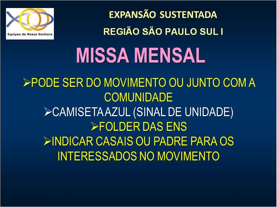 EXPANSÃO SUSTENTADA MISSA MENSAL PODE SER DO MOVIMENTO OU JUNTO COM A COMUNIDADE PODE SER DO MOVIMENTO OU JUNTO COM A COMUNIDADE CAMISETA AZUL (SINAL