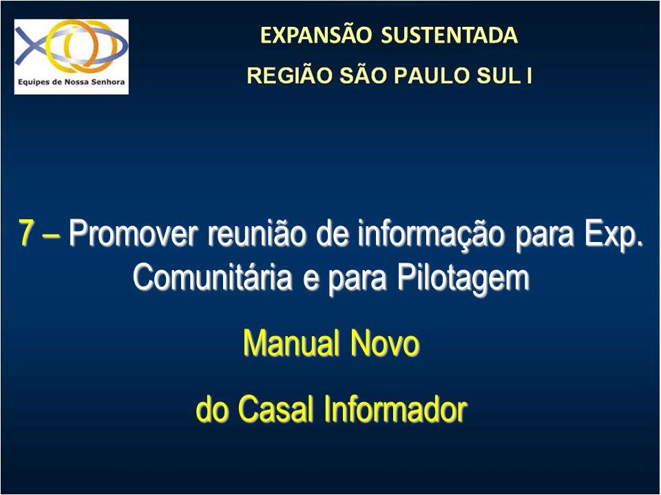 EXPANSÃO SUSTENTADA 7 – Promover reunião de informação para Exp. Comunitária e para Pilotagem Manual Novo do Casal Informador