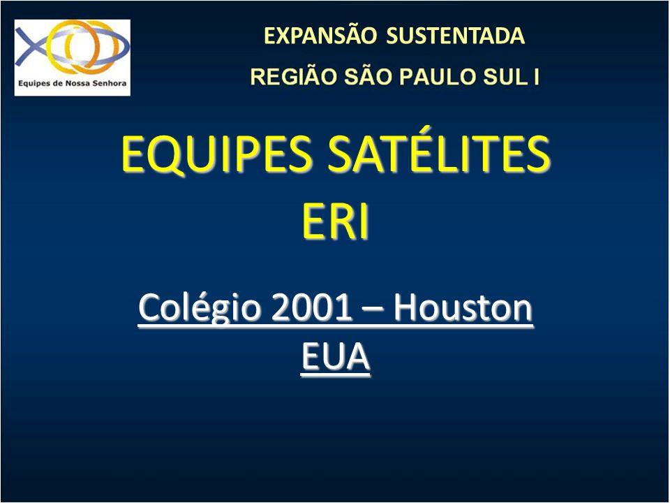 EXPANSÃO SUSTENTADA EQUIPES SATÉLITES ERI Colégio 2001 – Houston EUA