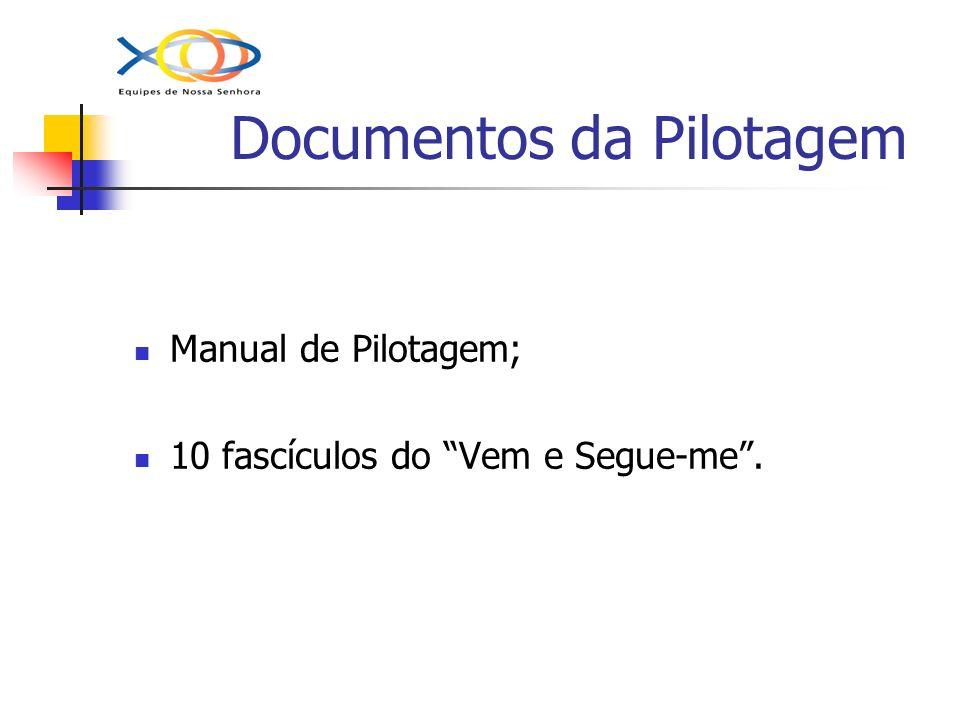 Documentos da Pilotagem Manual de Pilotagem; 10 fascículos do Vem e Segue-me.