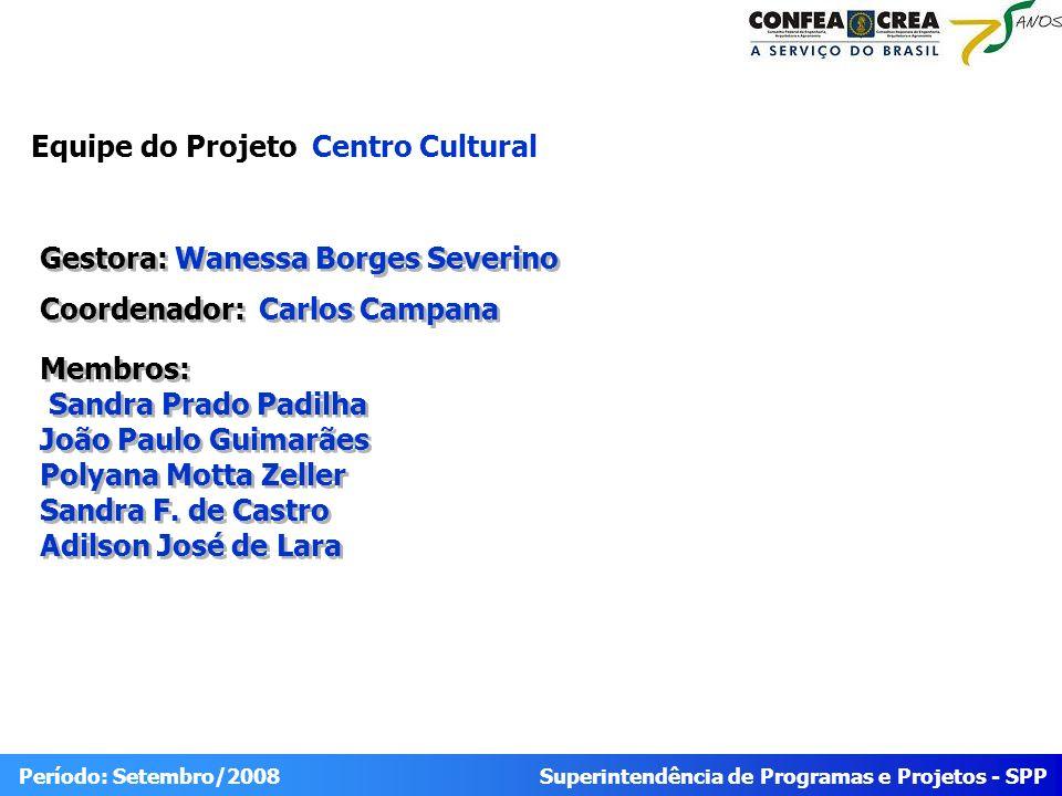 Superintendência de Programas e Projetos - SPP Período: Setembro/2008 Portfólio 2008 Centro Cultural