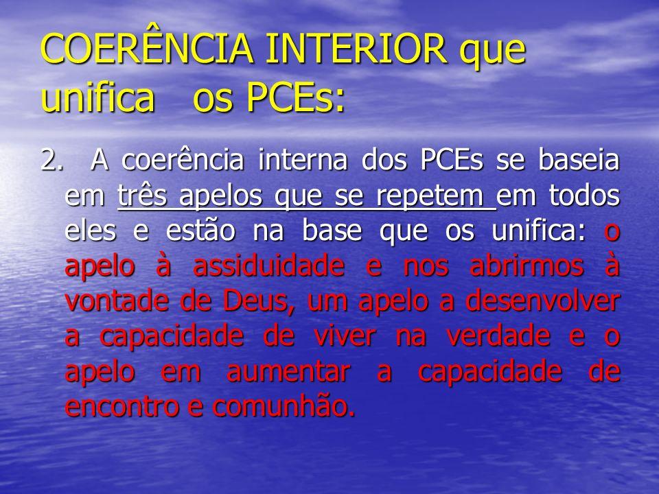 COERÊNCIA INTERIOR que unifica os PCEs: 2. A coerência interna dos PCEs se baseia em três apelos que se repetem em todos eles e estão na base que os u