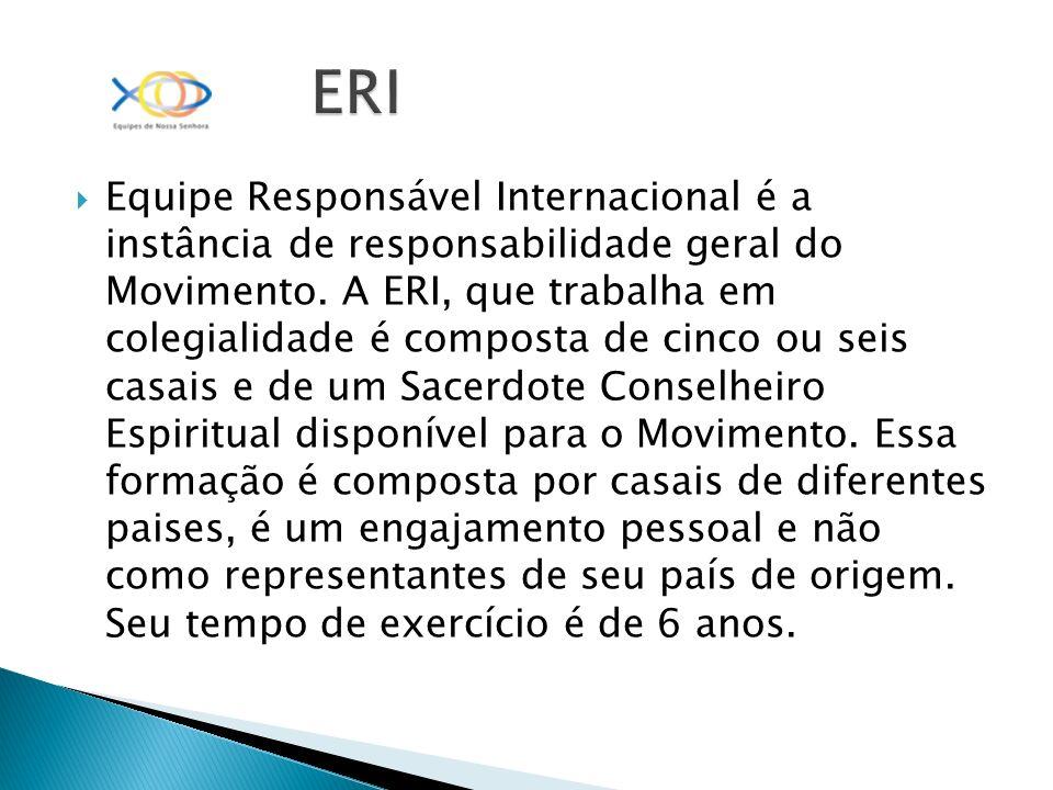A ERI assume em colegiado, a responsabilidade do Movimento no mundo e exerce esse serviço em união estreita com os casais super-regionais.
