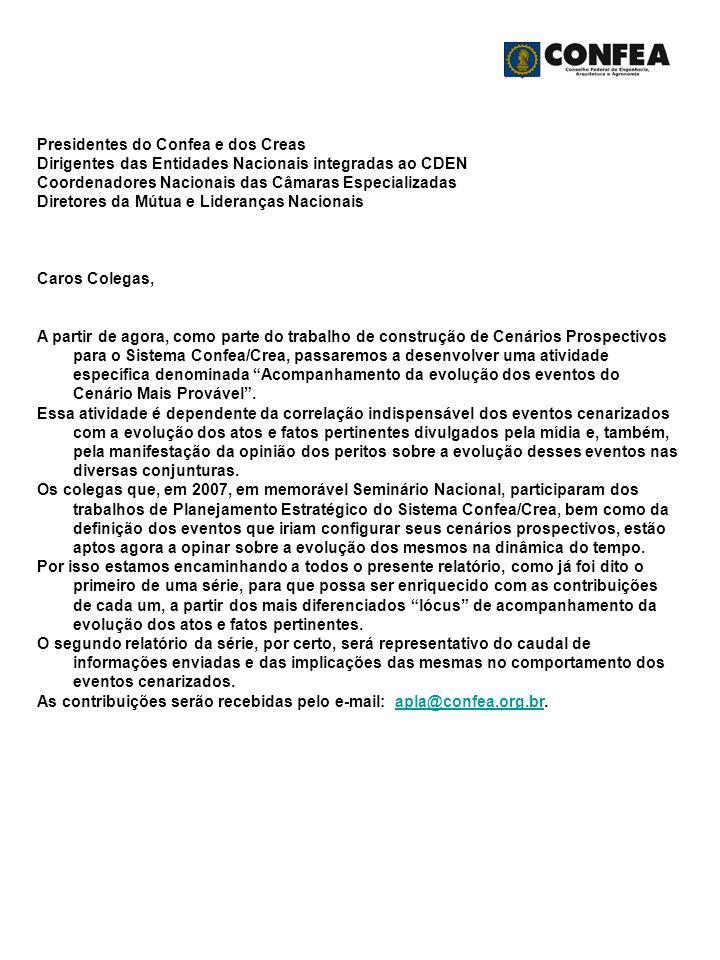 Presidentes do Confea e dos Creas Dirigentes das Entidades Nacionais integradas ao CDEN Coordenadores Nacionais das Câmaras Especializadas Diretores d