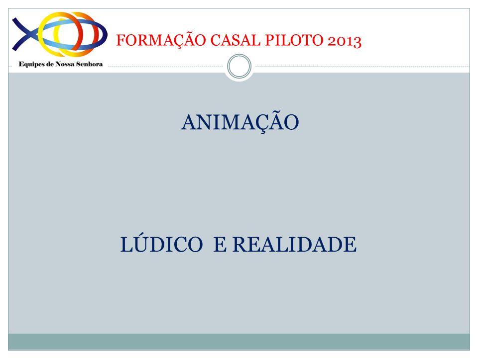 FORMAÇÃO CASAL PILOTO 2013 1- Aprofundar a ligação entre a Equipe e o Movimento Jo 10, 11 - 18 BOM PASTOR COMO ELE É.