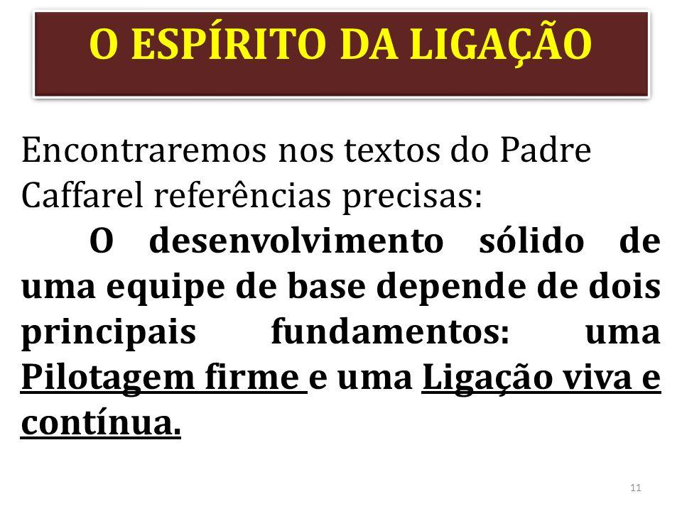 11 Encontraremos nos textos do Padre Caffarel referências precisas: O desenvolvimento sólido de uma equipe de base depende de dois principais fundamen