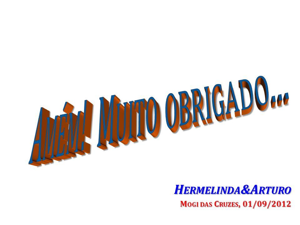 H ERMELINDA &A RTURO H ERMELINDA &A RTURO M OGI DAS C RUZES, 01/09/2012