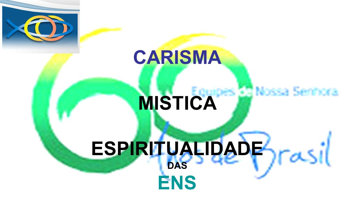 CARISMA MISTICA ESPIRITUALIDADE DAS ENS