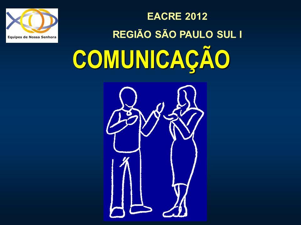 EACRE 2012 REGIÃO SÃO PAULO SUL I COMUNICAÇÃO