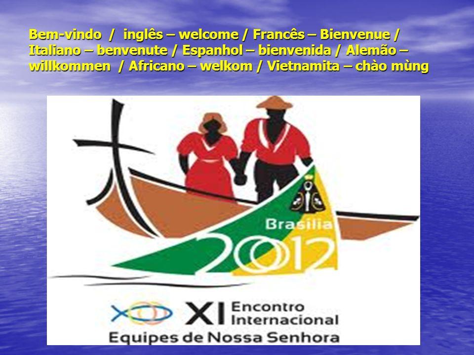 Bem-vindo / inglês – welcome / Francês – Bienvenue / Italiano – benvenute / Espanhol – bienvenida / Alemão – willkommen / Africano – welkom / Vietnami