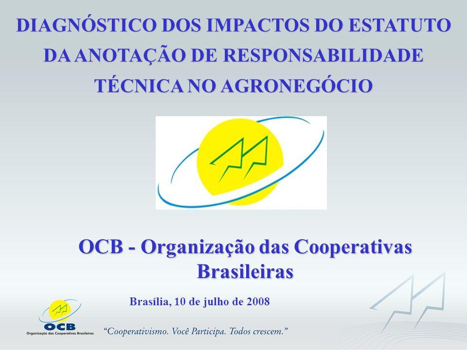 DIAGNÓSTICO DOS IMPACTOS DO ESTATUTO DA ANOTAÇÃO DE RESPONSABILIDADE TÉCNICA NO AGRONEGÓCIO OCB - Organização das Cooperativas Brasileiras Brasília, 1