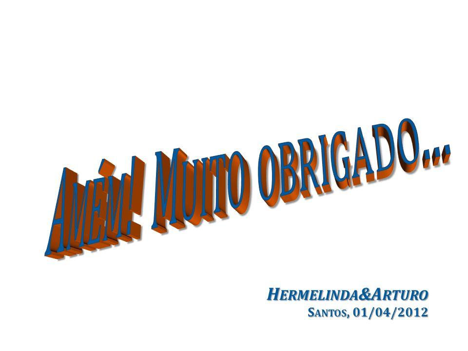 H ERMELINDA &A RTURO H ERMELINDA &A RTURO S ANTOS, 01/04/2012