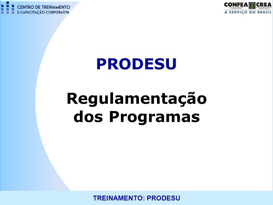 TREINAMENTO: PRODESU PRODESU Regulamentação dos Programas