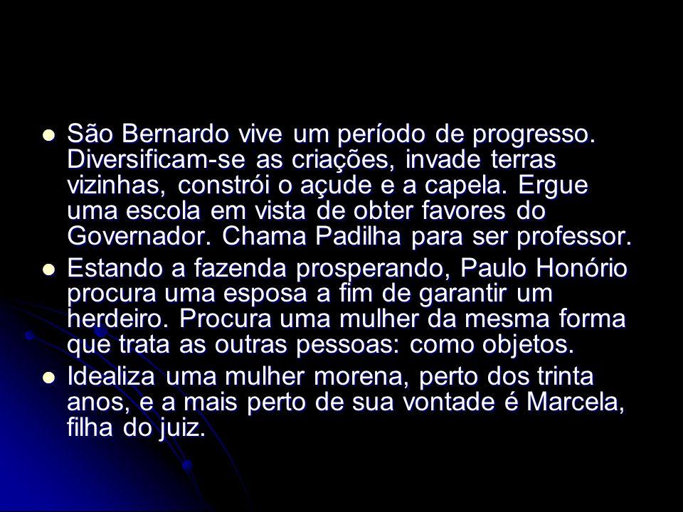 O foco narrativo O narrador de São Bernardo, Paulo Honório, é também o protagonista da história que conta.