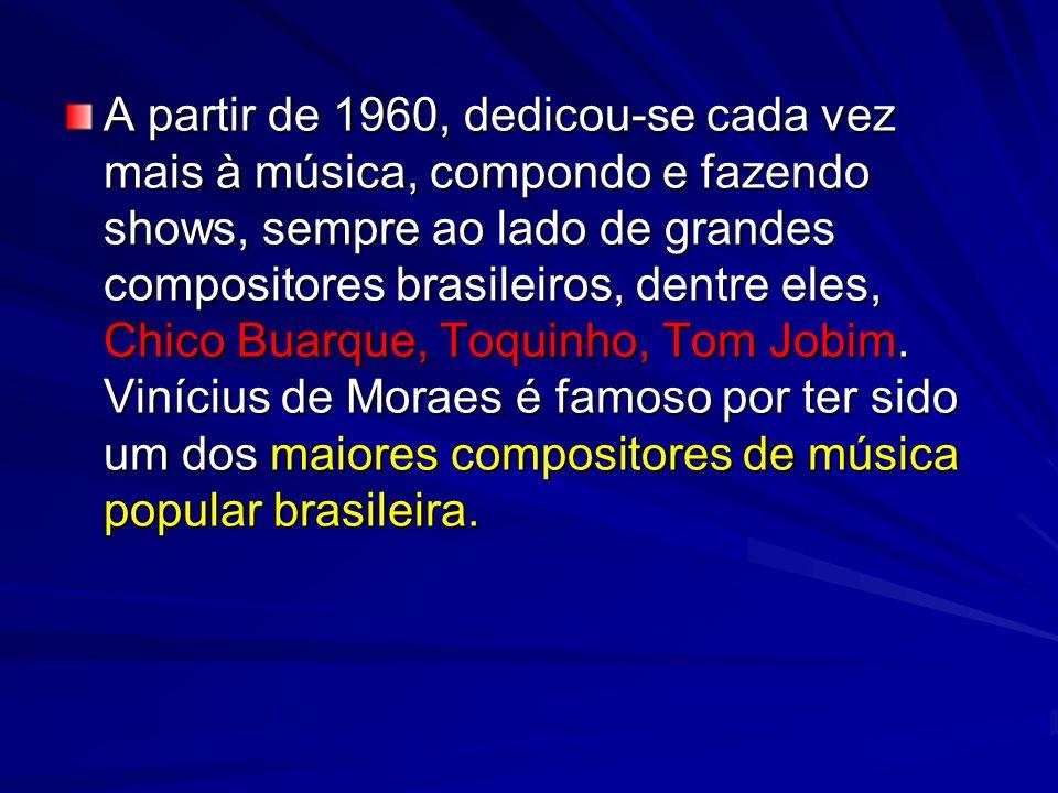A partir de 1960, dedicou-se cada vez mais à música, compondo e fazendo shows, sempre ao lado de grandes compositores brasileiros, dentre eles, Chico