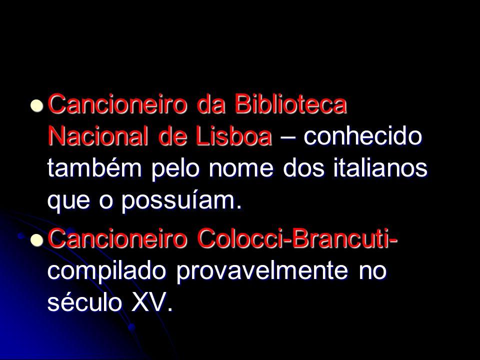 Cancioneiro da Biblioteca Nacional de Lisboa – conhecido também pelo nome dos italianos que o possuíam. Cancioneiro da Biblioteca Nacional de Lisboa –