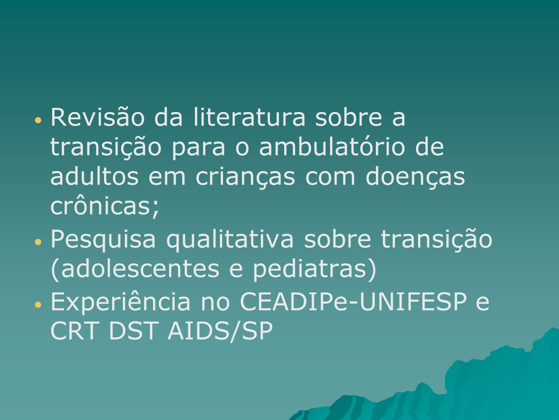 Revisão da literatura sobre a transição para o ambulatório de adultos em crianças com doenças crônicas; Pesquisa qualitativa sobre transição (adolesce