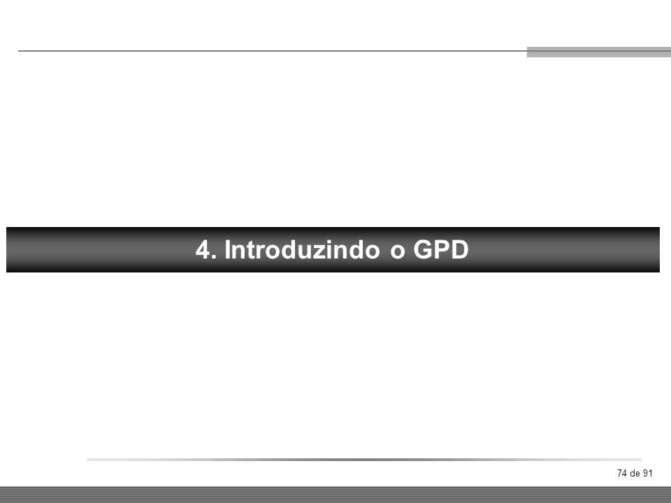 74 de 91 FORÇA 4. Introduzindo o GPD