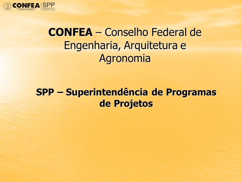 SPP – Superintendência de Programas de Projetos CONFEA – Conselho Federal de Engenharia, Arquitetura e Agronomia