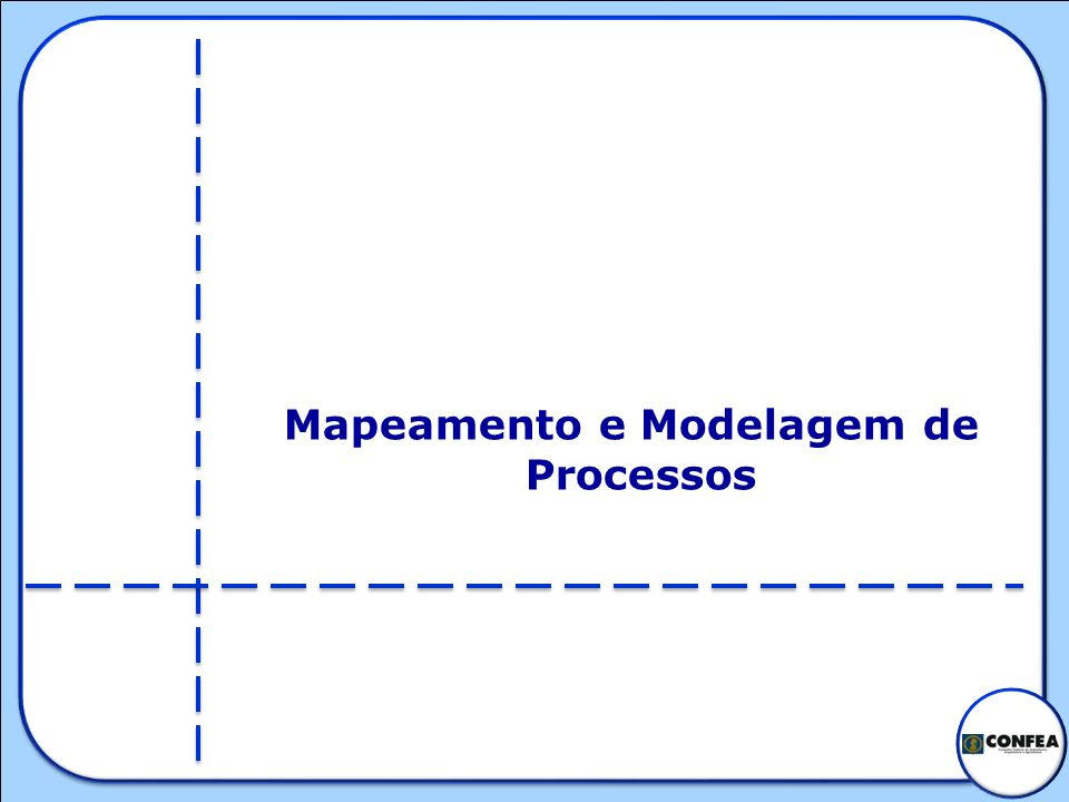 Mapeamento e Modelagem de Processos