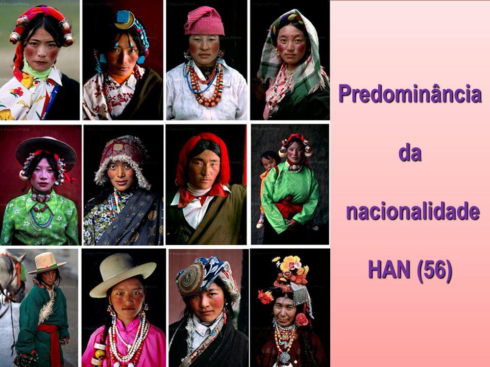 Predominância da nacionalidade HAN (56)