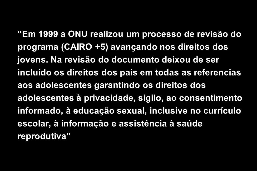 Em 1999 a ONU realizou um processo de revisão do programa (CAIRO +5) avançando nos direitos dos jovens. Na revisão do documento deixou de ser incluído