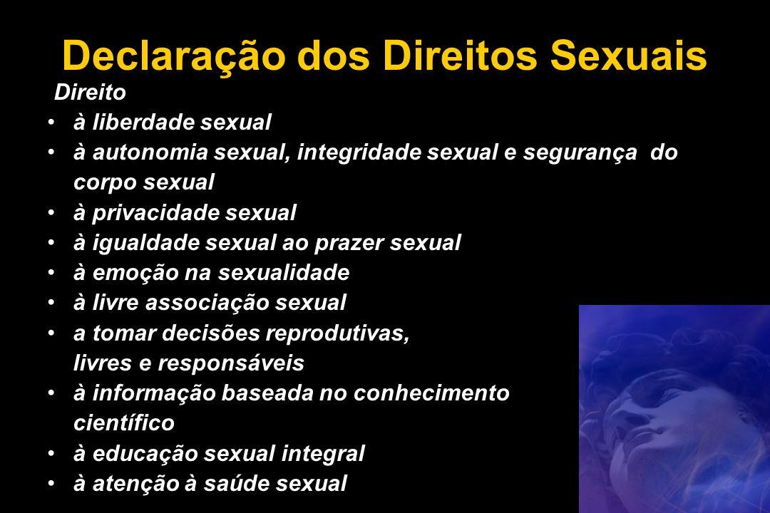 Declaração dos Direitos Sexuais Direito à liberdade sexual à autonomia sexual, integridade sexual e segurança do corpo sexual à privacidade sexual à i