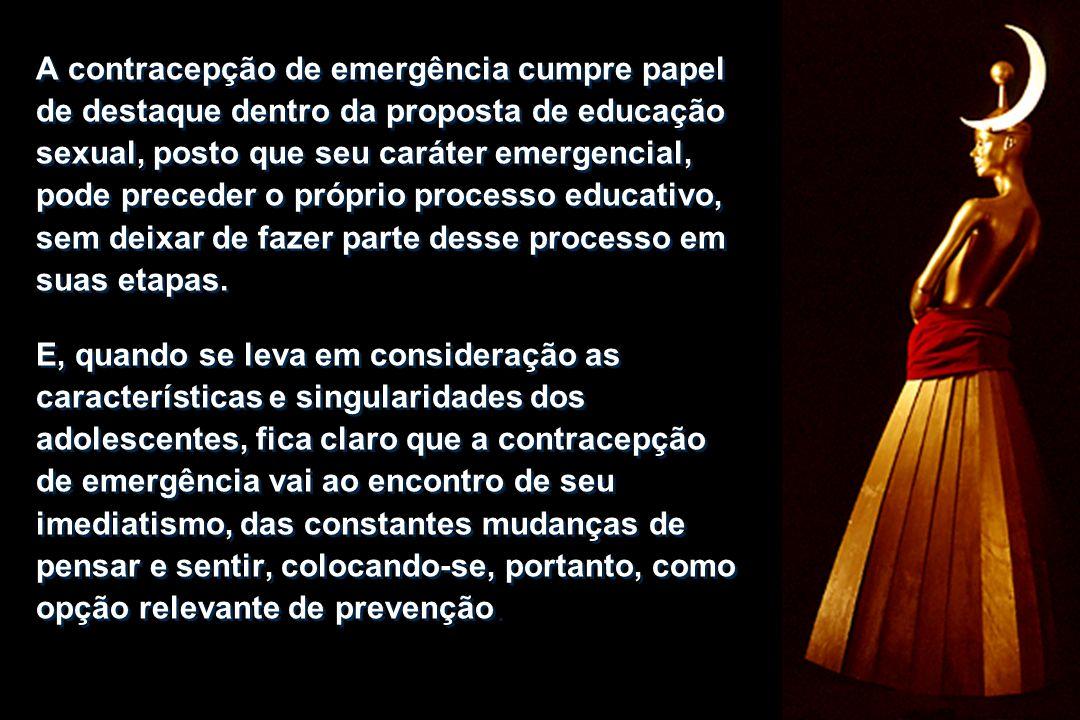 A contracepção de emergência cumpre papel de destaque dentro da proposta de educação sexual, posto que seu caráter emergencial, pode preceder o própri