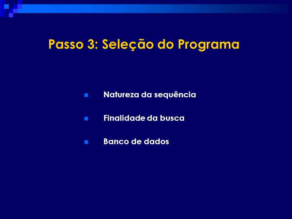 Passo 3: Seleção do Programa Natureza da sequência Finalidade da busca Banco de dados