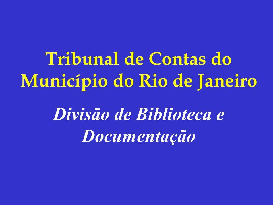 Tribunal de Contas do Município do Rio de Janeiro Divisão de Biblioteca e Documentação