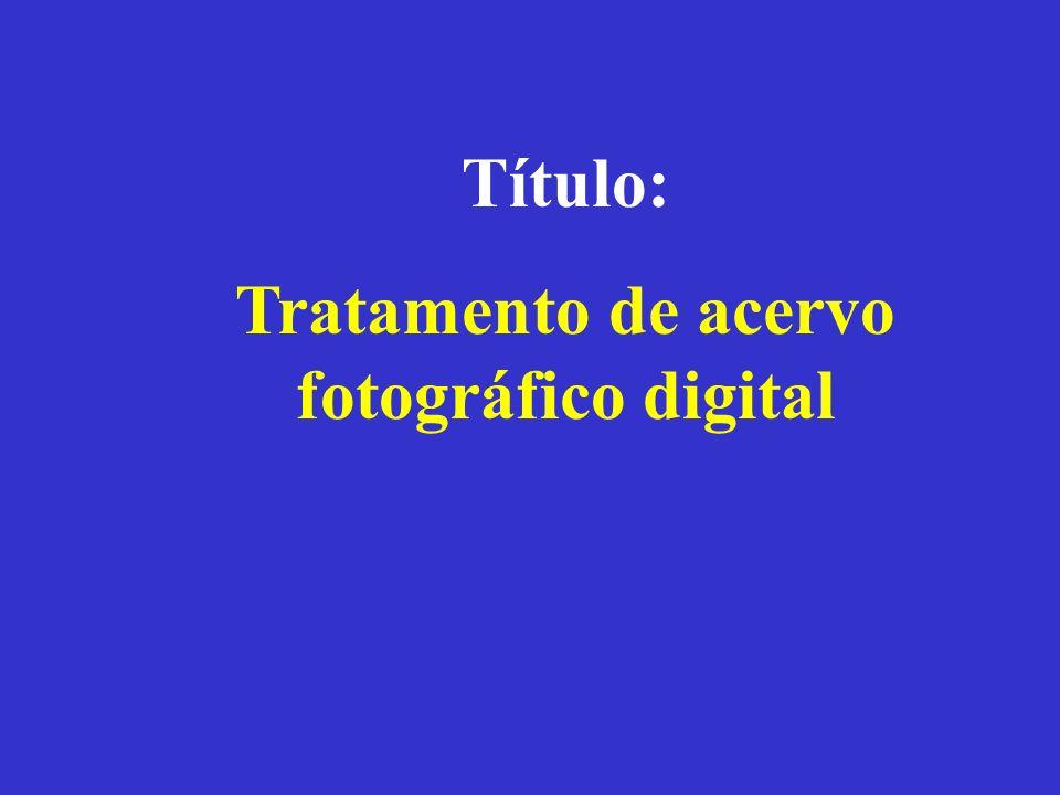 Título: Tratamento de acervo fotográfico digital