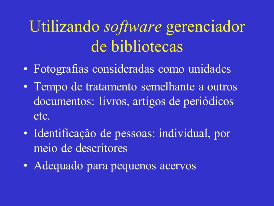 Utilizando software gerenciador de fotografias - Picasa 3.6 Fotografias consideradas em seus conjuntos Cada álbum é uma unidade Identificação de pessoas por agrupamento, com reconhecimento de faces Adequado para acervos maiores