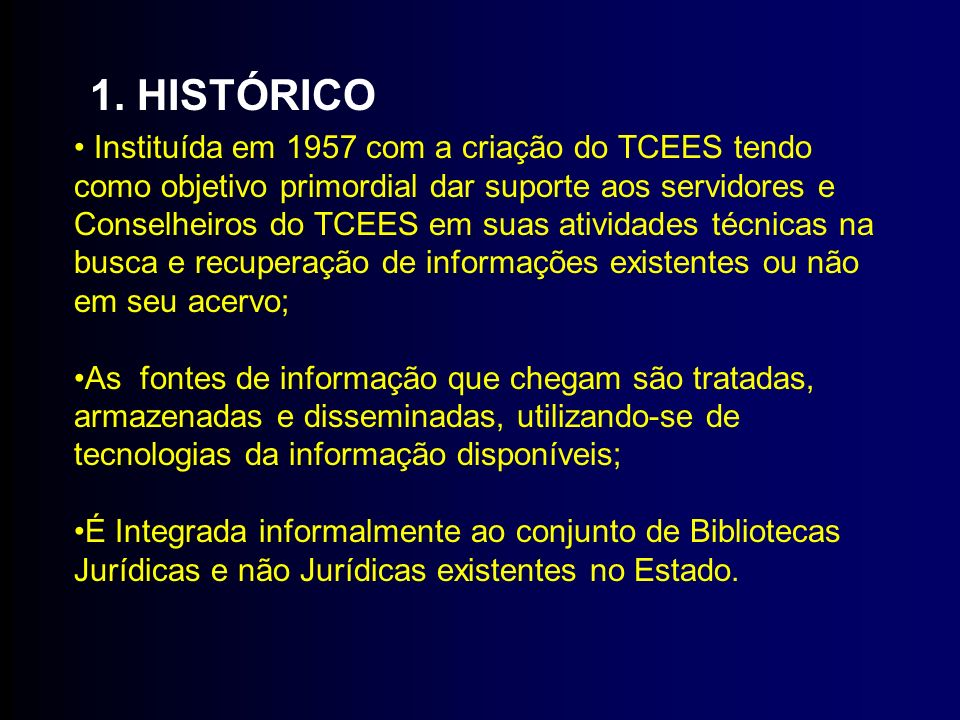 Instituída em 1957 com a criação do TCEES tendo como objetivo primordial dar suporte aos servidores e Conselheiros do TCEES em suas atividades técnica