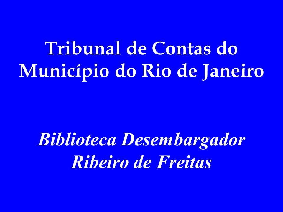 Tribunal de Contas do Município do Rio de Janeiro Biblioteca Desembargador Ribeiro de Freitas