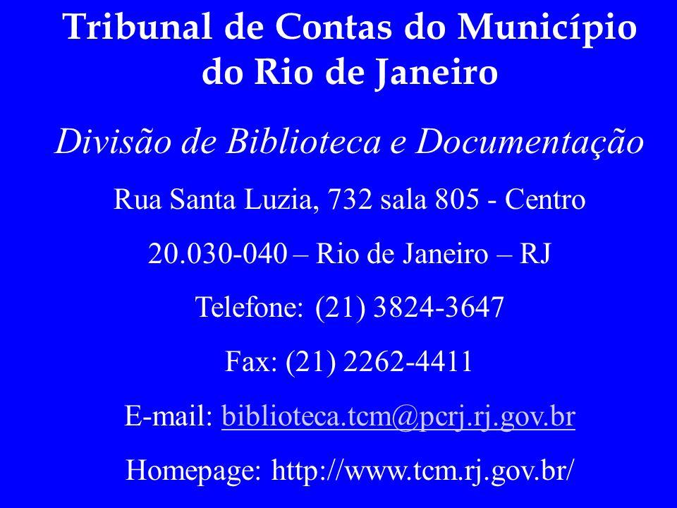 Tribunal de Contas do Município do Rio de Janeiro Divisão de Biblioteca e Documentação Rua Santa Luzia, 732 sala 805 - Centro 20.030-040 – Rio de Jane