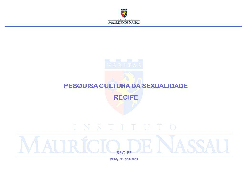PESQUISA CULTURA DA SEXUALIDADE RECIFE PESQ. Nº 038/2009