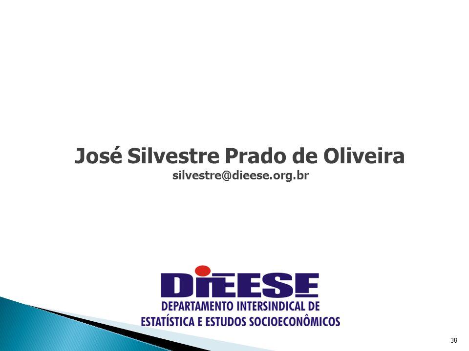 38 José Silvestre Prado de Oliveira silvestre@dieese.org.br