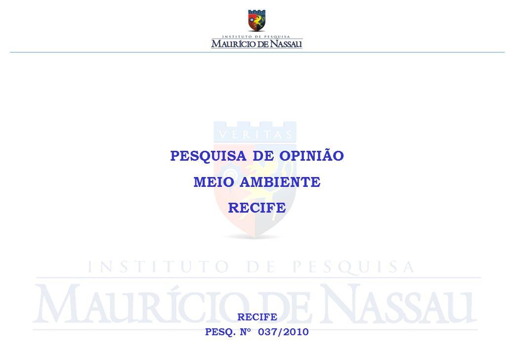PESQUISA DE OPINIÃO MEIO AMBIENTE RECIFE PESQ. Nº 037/2010