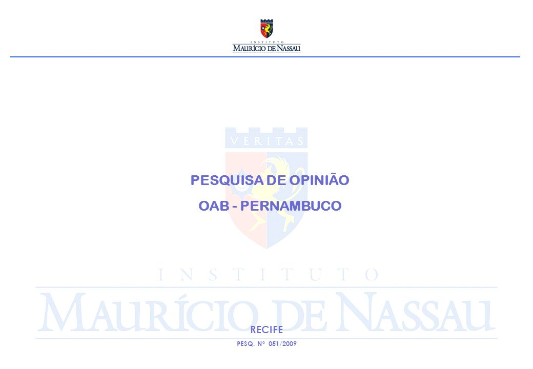 PESQUISA DE OPINIÃO OAB - PERNAMBUCO RECIFE PESQ. Nº 051/2009