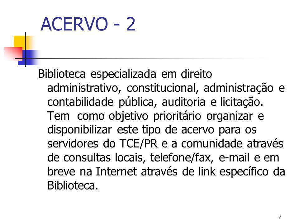 7 ACERVO - 2 Biblioteca especializada em direito administrativo, constitucional, administração e contabilidade pública, auditoria e licitação. Tem com