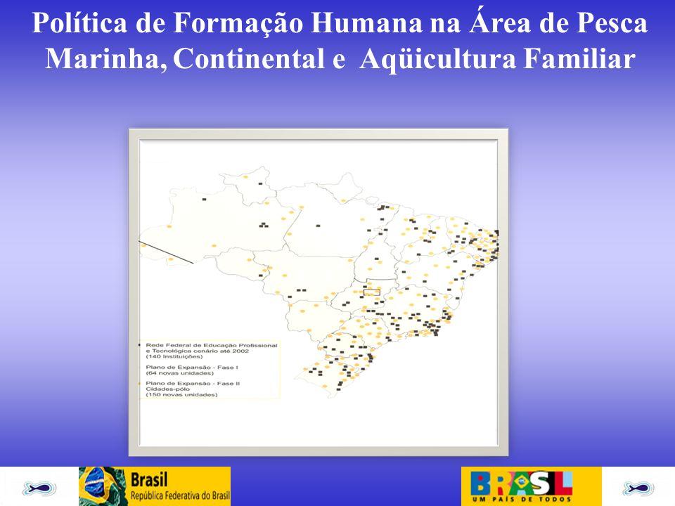Política de Formação Humana na Área de Pesca Marinha, Continental e Aqüicultura Familiar Estudo Setorial para o Desenvolvimento Sustentável da Aqüicultura, 2007 – SEAP/PR/ FAO
