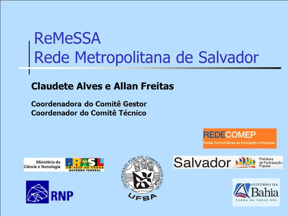 Rede Comunitária Metropolitana de Educação e Pesquisa de Salvador Agenda ReMeSSA Antecedentes Instituições Parceiras Topologia Malha Óptica Perspectivas Formalização