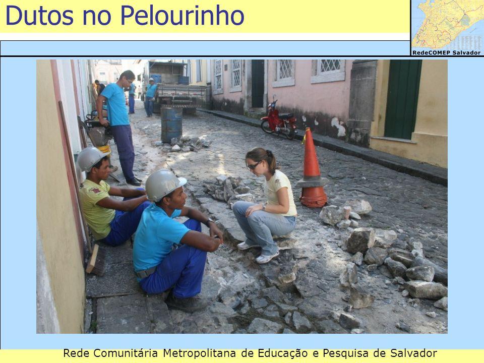 Rede Comunitária Metropolitana de Educação e Pesquisa de Salvador Dutos no Pelourinho
