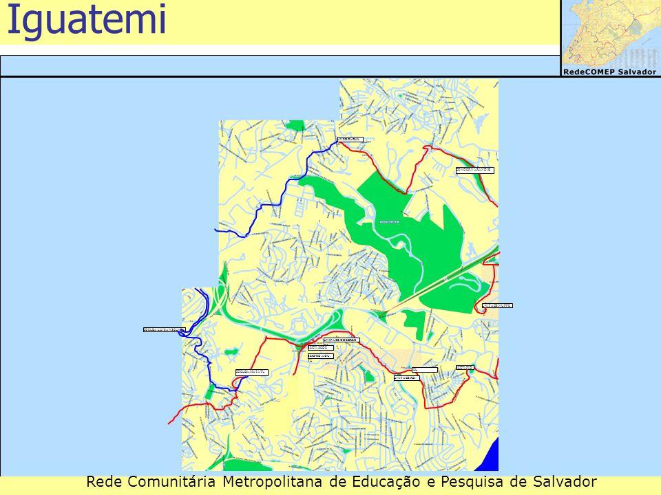 Rede Comunitária Metropolitana de Educação e Pesquisa de Salvador Iguatemi UNEB.CABUL A COELBA.LUISANSELMO SECTI.PID UNIFACS.NUPPE AD COELBA.MATATU UN