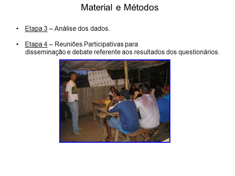 Material e Métodos Etapa 3 – Análise dos dados.