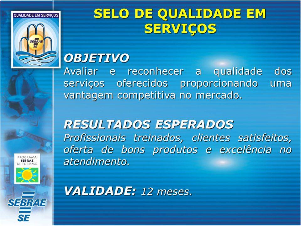 OBJETIVO Avaliar e reconhecer a qualidade dos serviços oferecidos proporcionando uma vantagem competitiva no mercado. SELO DE QUALIDADE EM SERVIÇOS RE
