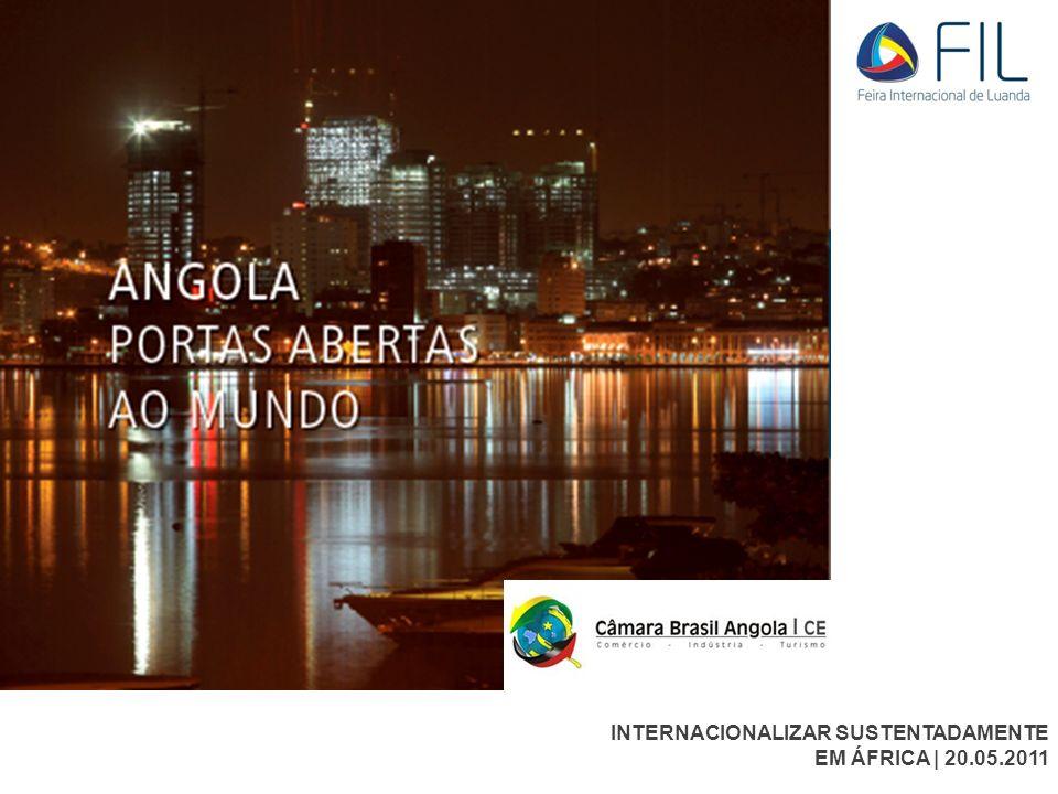 INTERNACIONALIZAR SUSTENTADAMENTE | ANGOLA INTERNACIONALIZAR SUSTENTADAMENTE EM ÁFRICA | 20.05.2011