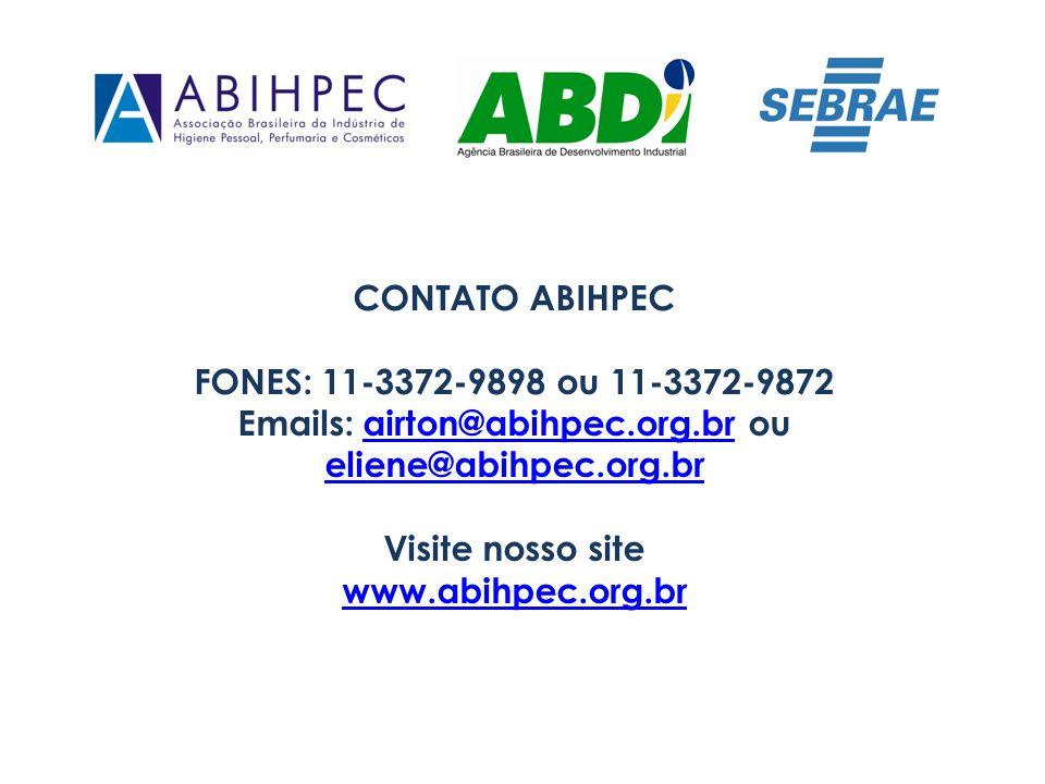 CONTATO ABIHPEC FONES: 11-3372-9898 ou 11-3372-9872 Emails: airton@abihpec.org.br ou eliene@abihpec.org.brairton@abihpec.org.br eliene@abihpec.org.br